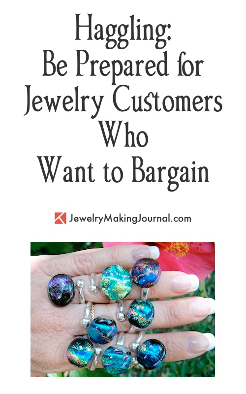 Haggling - Be Prepared for Jewelry Customers Who Want to Bargain  - Discussion on Jewelry Making Journal