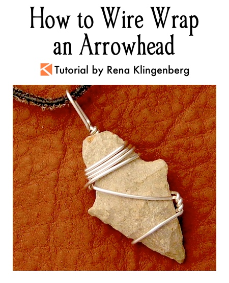 How to Wire Wrap an Arrowhead – an easy tutorial by Rena Klingenberg