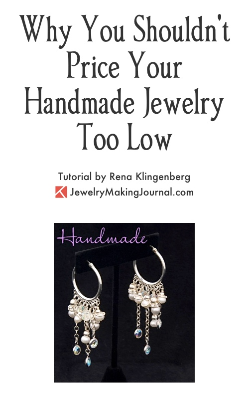 Pricing Handmade Jewelry Too Low, by Rena Klingenberg