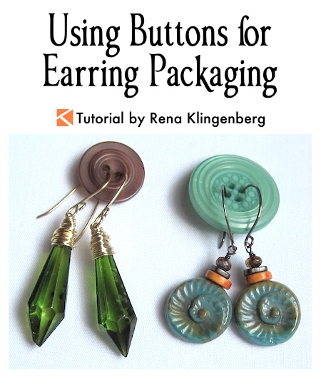 Using Buttons for Earring Packaging Tutorial by Rena Klingenberg