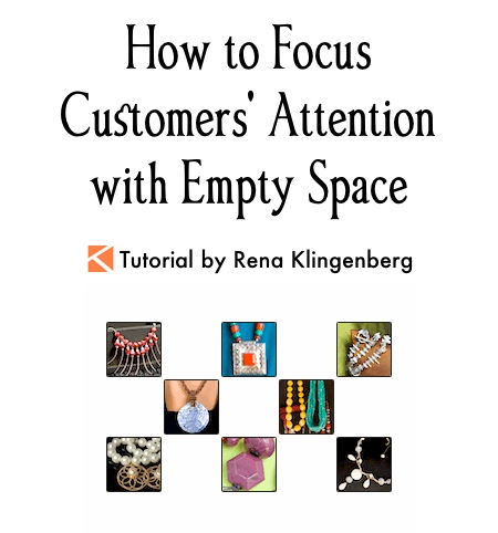 How to Focus Customers' Attention with Empty Space, by Rena Klingenberg Jewelry Making Journal