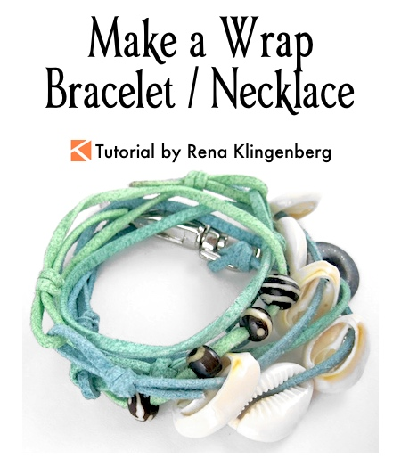 Make a Wrap Bracelet / Necklace Tutorial by Rena Klingenberg
