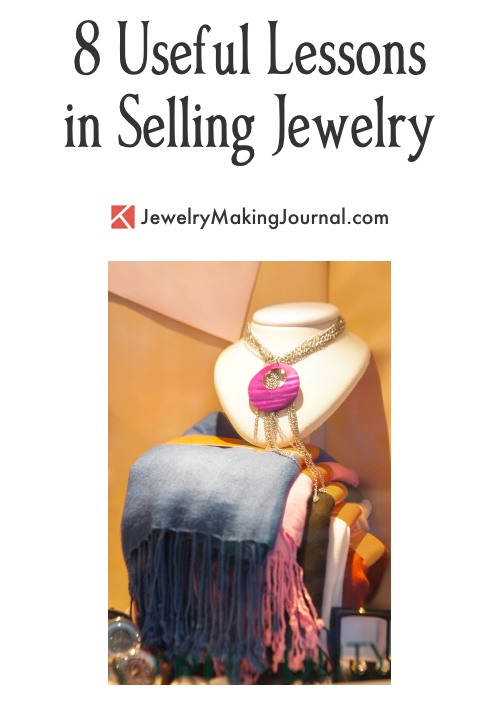 8 Useful Lessons in Selling Jewelry  - Discussion on Jewelry Making Journal