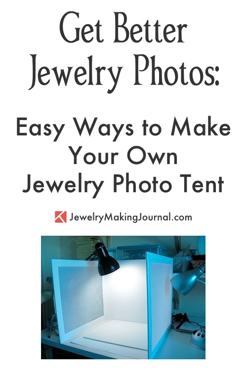Get Better Jewelry Photos with Easy Tips for Making Your Own Jewelry Photo Tent - featured on Jewelry Making Journal