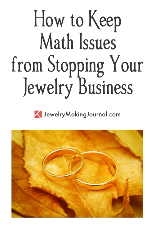 How to Keep Math Issues from Stopping Your Jewelry Business, by Rena Klingenberg  - featured on Jewelry Making Journal
