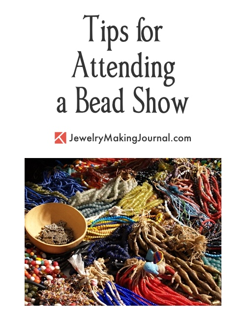Tips for Attending a Bead Show  - Discussion on Jewelry Making Journal