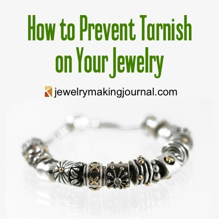 How to Prevent Tarnish on Your Jewelry - by Rena Klingenberg