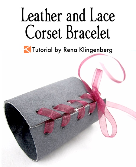 Leather and Lace Corset Bracelet Tutorial by Rena Klingenberg