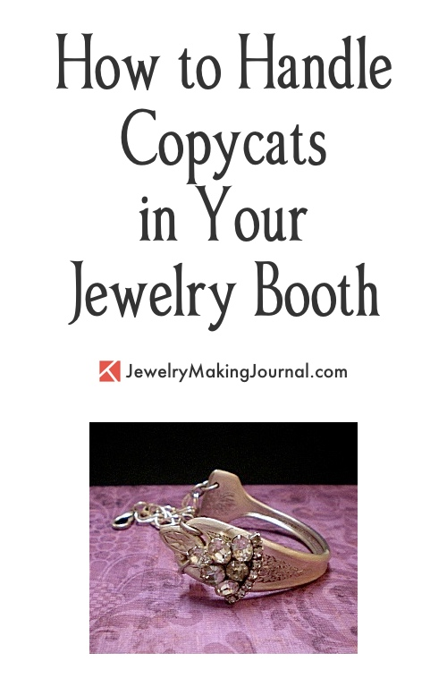 How to Handle Copycats in Your Jewelry Booth  - Discussion on Jewelry Making Journal