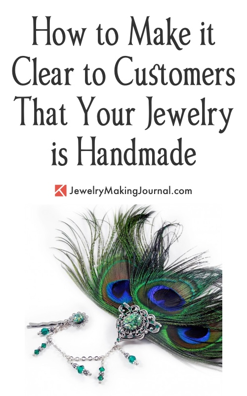 Make It Clear That Your Jewelry is Handmade  - Discussion on Jewelry Making Journal
