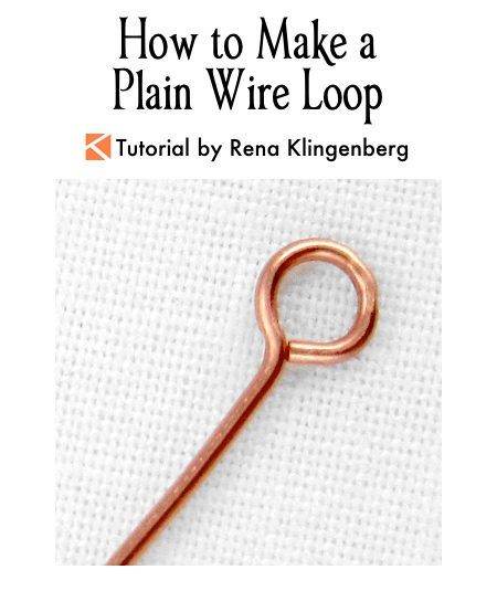 How to Make a Plain Wire Loop Tutorial by Rena Klingenberg