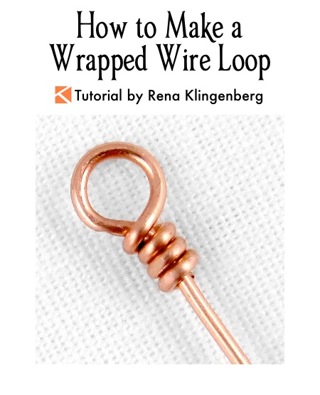 How to Make a Wrapped Wire Loop Tutorial by Rena Klingenberg