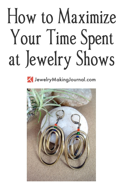 How to Maximize Your Time Spent at Jewelry Shows, by Cindi Bernloehr  - featured on Jewelry Making Journal
