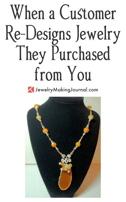 When a Customer Re-Designs Jewelry, by Terrie Davis  - featured on Jewelry Making Journal