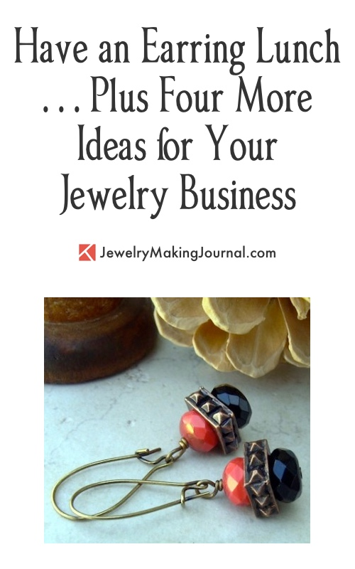 Have an Earring Lunch - Plus Four More Jewelry Business Ideas, by Lori Anderson  - featured on Jewelry Making Journal