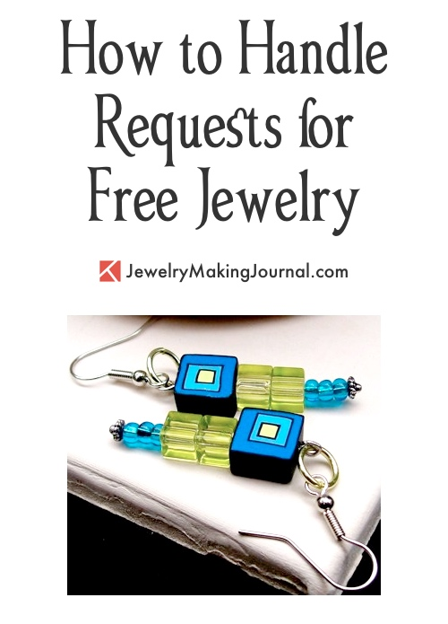 How to Handle Requests for Free Jewelry, by Chelsea Clarey  - featured on Jewelry Making Journal