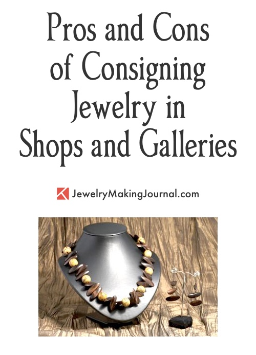 Pros and Cons of Consigning Jewelry in Shops and Galleries  - featured on Jewelry Making Journal