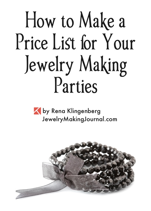 Make a Price List for Your Jewelry Making Parties, by Rena Klingenberg, Jewelry Making Journal