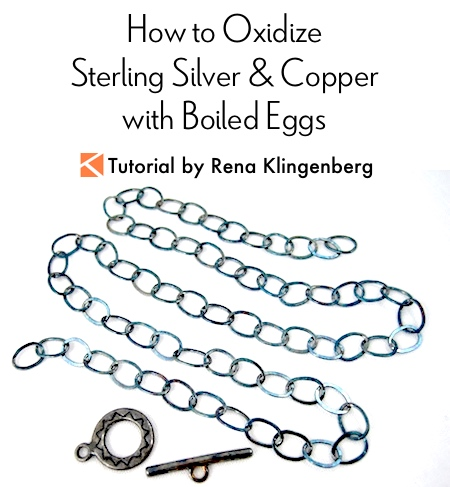 How to Oxidize Sterling Silver and Copper with Boiled Eggs Tutorial by Rena Klingenberg
