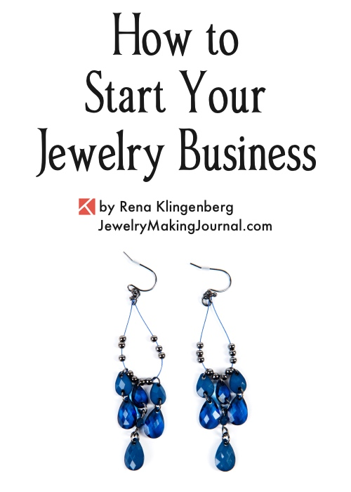 Start a Jewelry Business, by Rena Klingenberg, Jewelry Making Journal