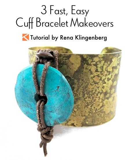 Three Fast, Easy Cuff Bracelet Makeovers Tutorial by Rena Klingenberg