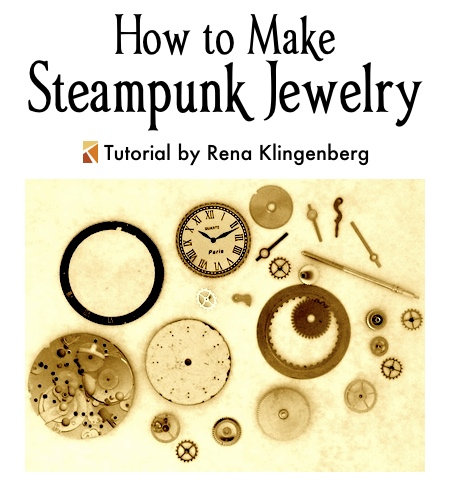 How to Make Steampunk Jewelry - tutorial by Rena Klingenberg