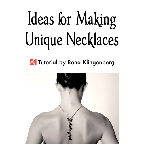 Ideas for Making Unique Necklaces, by Rena Klingenberg  - featured on Jewelry Making Journal