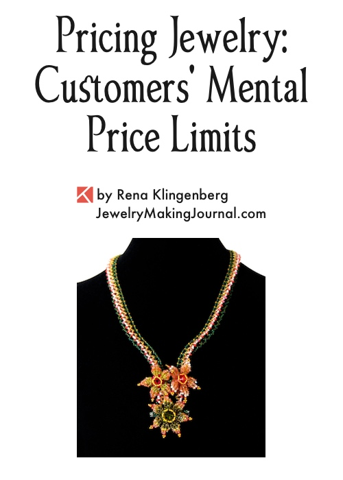 Pricing Jewelry: Customers' Mental Price Limits, by Rena Klingenberg, Jewelry Making Journal