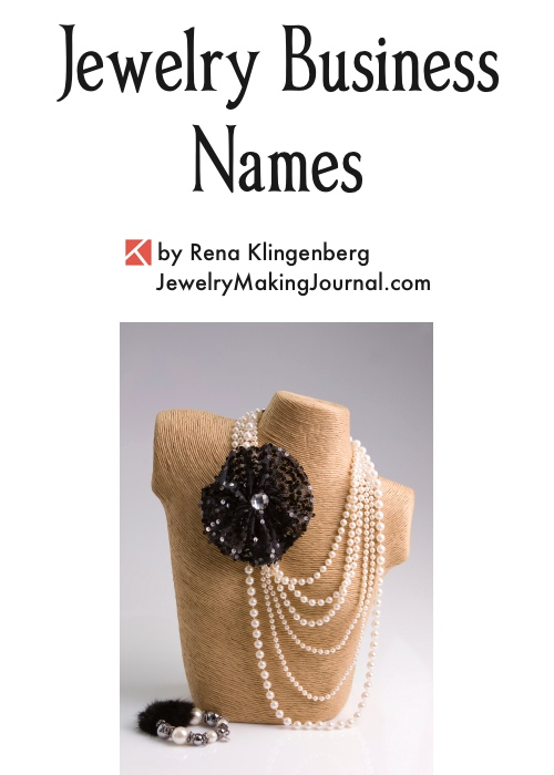 Jewelry Business Names, by Rena Klingenberg, Jewelry Making Journal