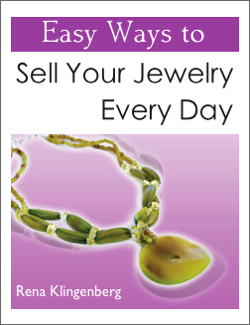 Easy Ways to Sell Your Jewelry Every Day by Rena Klingenberg