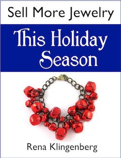 Sell More Jewelry this Holiday Season - ebook by Rena Klingenberg -  - featured on Jewelry Making Journal