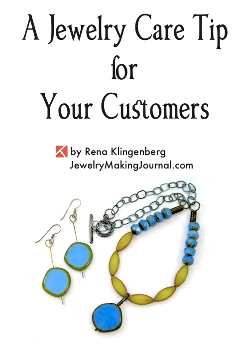 A Jewelry Care Tip for Your Customers, by Rena Klingenberg, Jewelry Making Journal