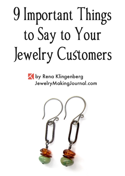 9 Important Things to Say to Your Jewelry Customers  by Rena Klingenberg, Jewelry Making Journal