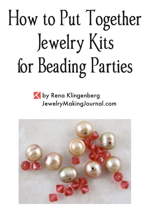How to Put Together Jewelry Kits for Beading Parties, by Rena Klingenberg, Jewelry Making Journal