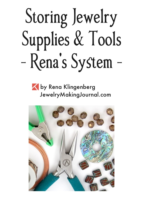 Storing Jewelry Supplies & Tools by Rena Klingenberg Jewelry Making Journal