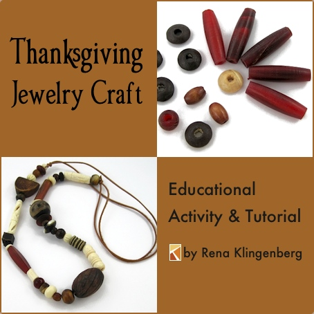 Thanksgiving Jewelry Craft - fun educational activity and tutorial by Rena Klingenberg