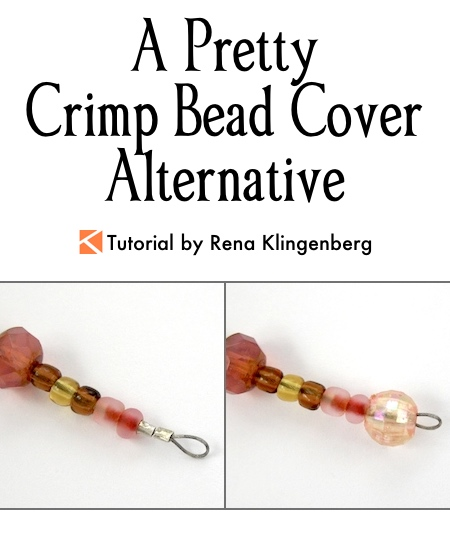 A Pretty Crimp Bead Cover Alternative Tutorial by Rena Klingenberg
