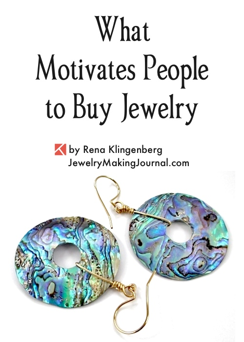 What Motivates People to Buy Jewelry, by Rena Klingenberg, Jewelry Making Journal
