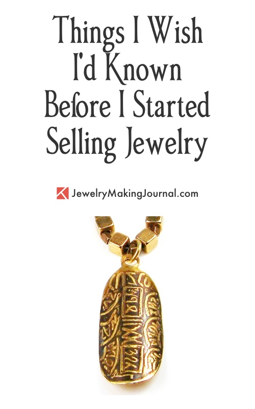 Things I Wish I'd Known Before I Started Selling Jewelry  - Discussion on Jewelry Making Journal