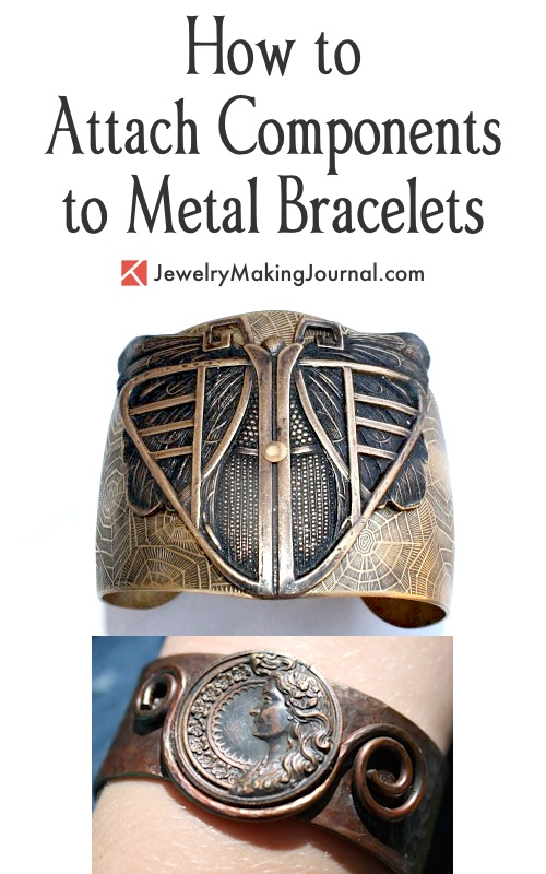 How to Attach Components to Metal Bracelets by Sue Shade  - featured on Jewelry Making Journal
