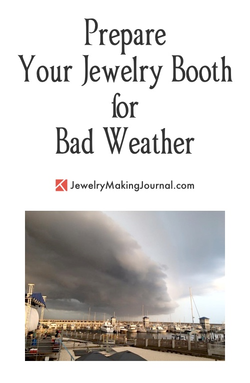 Prepare Your Jewelry Booth for Bad Weather  - Discussion on Jewelry Making Journal