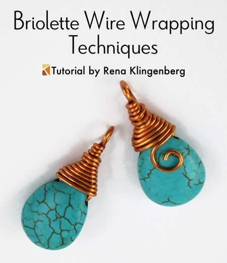 Briolette Wire Wrapping Techniques - Tutorial by Rena Klingenberg