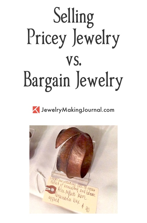 Selling Pricey Jewelry vs. Bargain Jewelry  - Discussion on Jewelry Making Journal