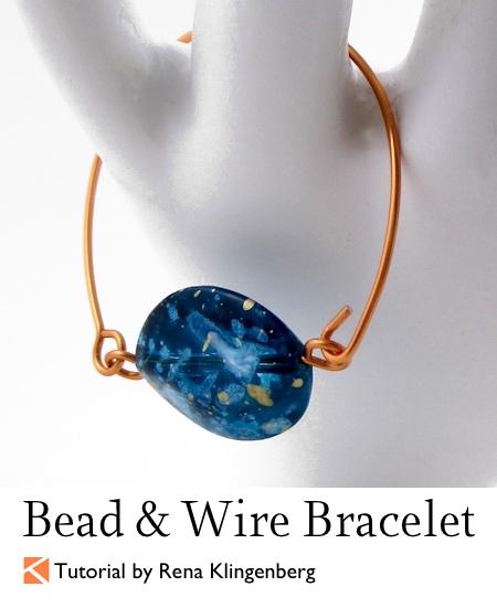 Bead and Wire Bracelet - Tutorial by Rena Klingenberg