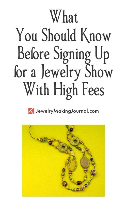 What You Should Know Before Signing Up for a Jewelry Show with High Fees  - Discussion on Jewelry Making Journal