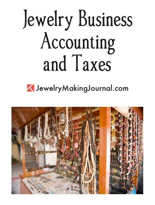 Jewelry Business Accounting and Taxes - Jewelry Making Journal
