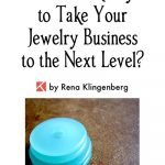 Are You Ready to Take Your Jewelry Business to the Next Level?