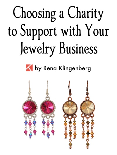 Choosing a Charity to Support with Your Jewelry Business, by Rena Klingenberg, Jewelry Making Journal