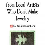 How I've Benefited from Local Artists Who Don't Make Jewelry