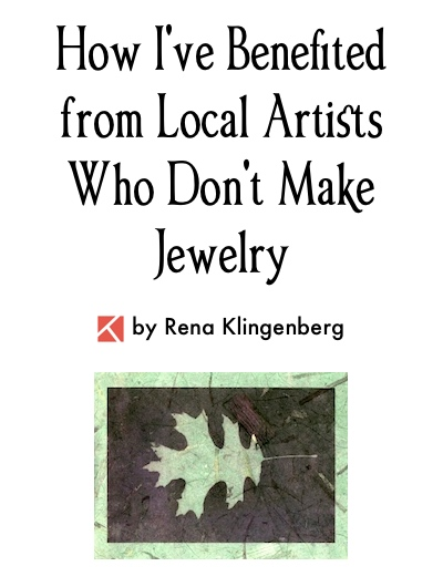 How I've Benefited from Local Artists Who Don't Make Jewelry, by Rena Klingenberg, Jewelry Making Journal